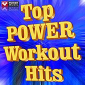 Play & Download Top Power Workout Hits by Various Artists | Napster