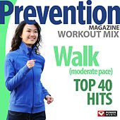 Play & Download Prevention Magazine Workout Mix - Walk Top 40 Hits (60 Min Non-Stop Moderate Pace 124-128 BPM) by Various Artists | Napster