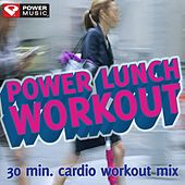 Play & Download Power Lunch Workout (30 Minute Non-Stop Workout Mix (145-150 BPM) ) by Various Artists | Napster