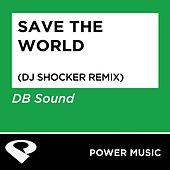 Play & Download Save the World - Single by DB Sound | Napster