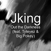 Out the Darkness (feat. Tyteyez & Big Pokey) by J King y Maximan