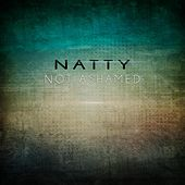 Not Ashamed by Natty