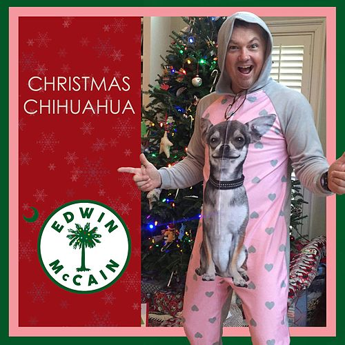 Play & Download Christmas Chihuahua by Edwin McCain | Napster