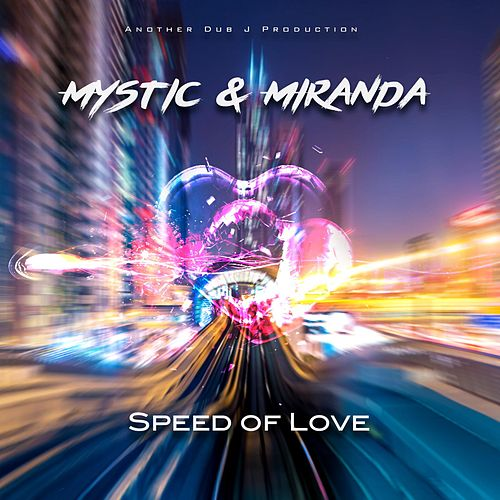 Speed of Love (Dub J Mix) by Mystic