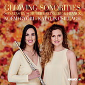 Play & Download Glowing Sonorities: Works by Schubert, Reinecke & Franck by Noémi Győri | Napster