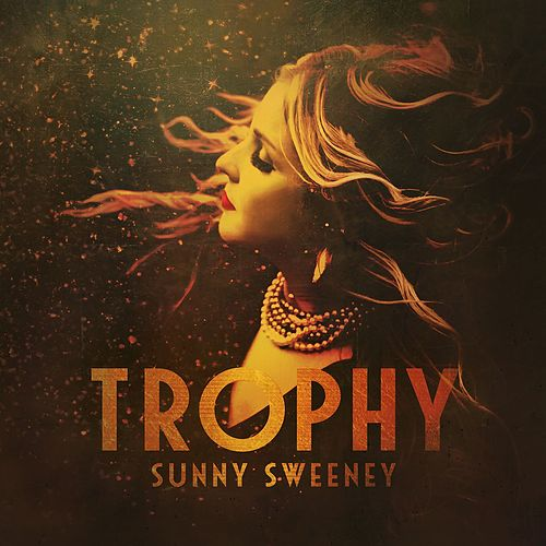 Play & Download Trophy by Sunny Sweeney | Napster