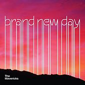 Brand New Day by The Mavericks
