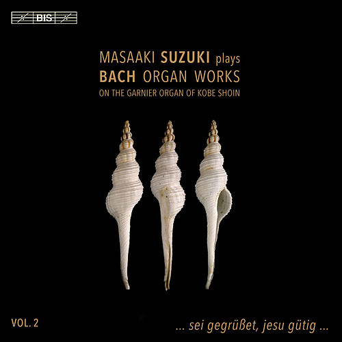 Bach: Organ Works, Vol. 2 by Masaaki Suzuki