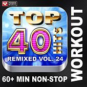 Play & Download Top 40 Hits Remixed Vol. 24 (60+ Min Non-Stop Workout Mix (128 BPM) ) by Various Artists | Napster