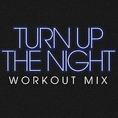Play & Download Turn up the Night Workout Mix - Single by DB Sound | Napster