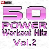 50 Power Workout Hits Vol. 2 by Various Artists