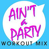 Play & Download Ain't a Party - Single by DB Sound | Napster