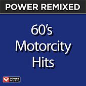 Power Remixed: 60's Motorcity Hits (Dj Friendly Full Length Mixes) by Various Artists