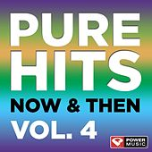 Play & Download Pure Hits - Now & Then Vol. 4 by Various Artists | Napster