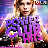 Play & Download Power Club Hits (Mixed by Power Music) by Various Artists | Napster
