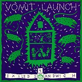 Play & Download Exiled Sandwich by Vomit Launch | Napster