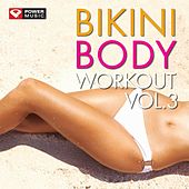 Play & Download Bikini Body Workout Vol. 3 (60 Min Non-Stop Workout Mix (138-143 BPM) ) by Various Artists | Napster