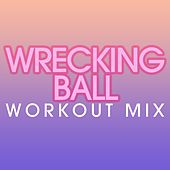 Play & Download Wrecking Ball Workout Mix by Fringe | Napster