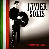 Play & Download Te Amaré Toda la Vida by Javier Solis | Napster