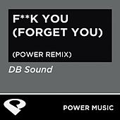 Play & Download F**k You (Forget You) - EP by DB Sound | Napster