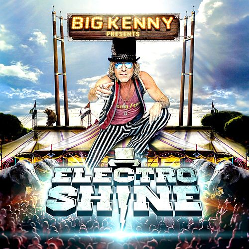 Play & Download Electro Shine by Big Kenny | Napster