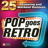 Pop Goes Retro - 25 Running and Workout Remixes (Unmixed Workout Music Ideal for Gym, Jogging, Running, Cycling, Cardio and Fitness) by Various Artists