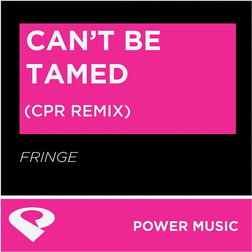 Can't Be Tamed - EP by Fringe