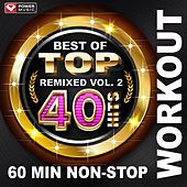 Play & Download Best of Top 40 Hits Remixed Vol. 2 (60 Min Non-Stop Workout Mix (128 BPM) ) by Various Artists | Napster