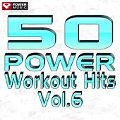 50 Power Workout Hits Vol. 6 by Various Artists
