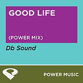 Play & Download Good Life - Single by DB Sound | Napster