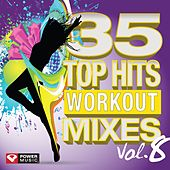 Play & Download 35 Top Hits, Vol. 8 - Workout Mixes (Unmixed Workout Music Ideal for Gym, Jogging, Running, Cycling, Cardio and Fitness) by Various Artists | Napster