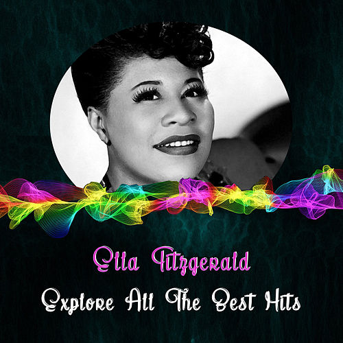 Explore All the Best Hits by Ella Fitzgerald