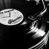 Play & Download Groovin' (Hammond B3-Remix) by Phil Casagrande | Napster