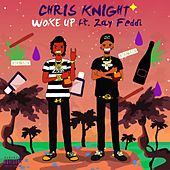 Woke Up (feat. Zay Feddi) by Chris Knight