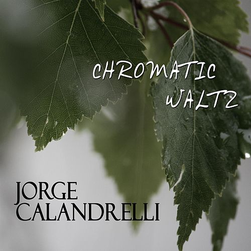Play & Download Chromatic Waltz by Jorge Calandrelli | Napster