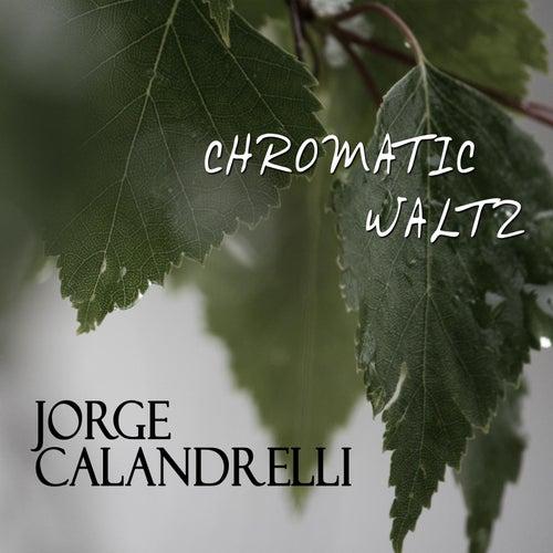 Chromatic Waltz by Jorge Calandrelli