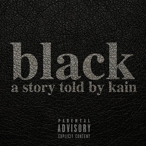 Play & Download Black by Kain | Napster