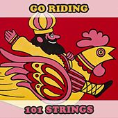 Go Riding by 101 Strings Orchestra