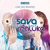 Play & Download I Like (The Trumpet) by DJ Sava | Napster