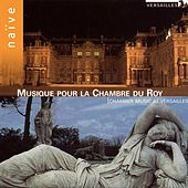 Play & Download Musique pour la chambre du Roy by Various Artists | Napster
