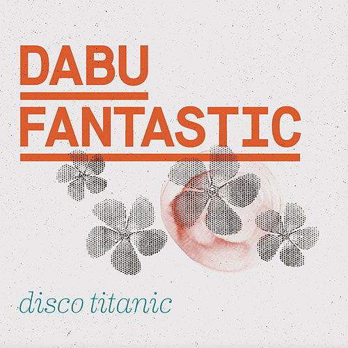 Disco Titanic by Dabu Fantastic