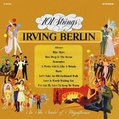 The Best Loved Songs from Irving Berlin (Remastered from the Original Master Tapes) by 101 Strings Orchestra