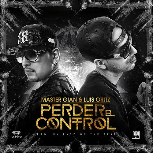 Play & Download Perder el Control (feat. Master Gian) by Luis Perico Ortiz | Napster