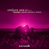Play & Download Oceanic (Amine Maxwell Remix) by Conjure One | Napster