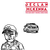 Play & Download The Kids Don't Wanna Come Home by Declan McKenna | Napster