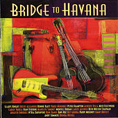 Bridge to Havana by Various Artists
