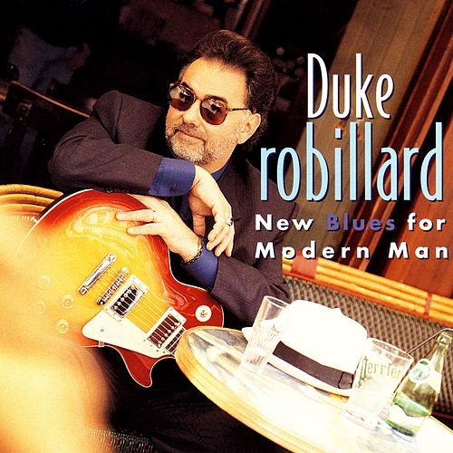 Play & Download New Blues For Modern Man by Duke Robillard | Napster