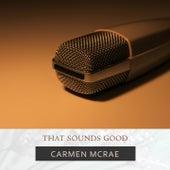 That Sounds Good by Carmen McRae