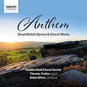 Anthem: Great British Hymns & Choral Works by Various Artists