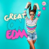 Play & Download Great on EDM, Vol. 1 by Various Artists | Napster